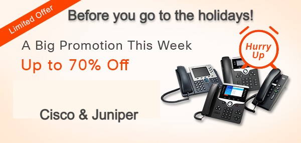 Promotion of Cisco and Juniper switches, routers and firewalls